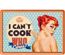 BLECHSCHILD 10252 - I CAN´T COOK, WHO CARES ? - 10 x 14 cm - NEU