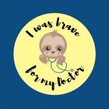 35x I Was Brave For My Doctor Sloth Bravery Well Done 30mm Stickers 288
