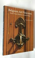 Belgium Art Nouveau - Victor Horta to Antoine Pompe, Loze, Brussels 1991