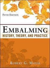 Embalming : History, Theory, and Practice by Robert Mayer (2011, Hardcover)