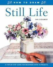 How to Draw Still Life: A Step-by-Step Guide for Beginners with 10 Projects