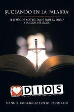 Buceando en la Palabra : El Jesús de Mateo, Nos Prueba Dios? y Juegos...