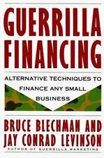 Guerrilla Financing (Guerrilla Marketing), Levinson, Jay Conrad, Blechman, Bruce