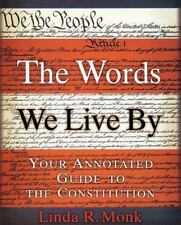The Words We Live By: Your Annotated Guide to the Constitution (Stonesong Press