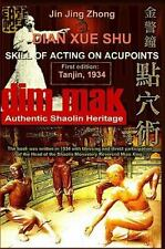 Authentic Shaolin Heritage: Dian Xue Shu (Dim Mak) - Skill of Acting on Acupo...