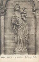 10 - cpa - TROYES - La cathédrale - La Vierge et l'enfant