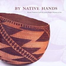 By Native Hands: Woven Treasures from the Lauren Rogers Museum of Art by Cook,