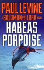 Habeas Porpoise, Paperback by Levine, Paul, Brand New, Free shipping in the Us