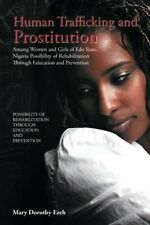 Human Trafficking and Prostitution Among Women . Ezeh, Dorothy.#