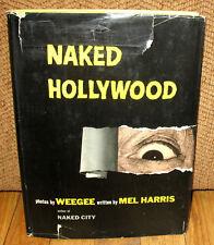 Weegee Naked Hollywood Original 1953 HC DJ Gravure Celebrities Tabloid News