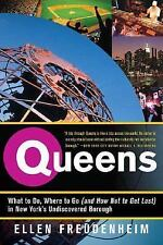 Queens: What to Do, Where to Go (and How Not to Get Lost) in New York's Undis...