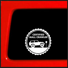 Certified Mall Crawler  Sticker / Decal for Jeep Wrangler cherokee 4x4 funny