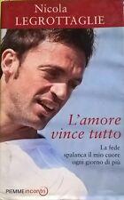 L'amore vince tutto - Nicola Legrottaglie (Piemme) Ca