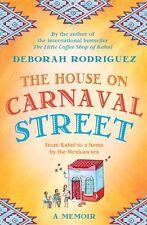 The House on Carnaval Street: A Memoir by Deborah Rodriguez (Paperback, 2014)
