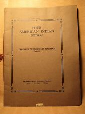 4 AMERICAN INDIAN SONGS Charles Wakefield 17 Page Sheet Music & Print MAKE OFFER