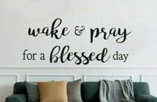 WAKE AND PRAY FOR A BLESSED DAY Home Quote Wall Art Decal Words Lettering Decor