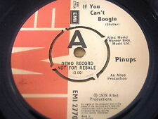 """PINUPS - IF YOU CAN'T BOOGIE     7"""" VINYL DEMO"""