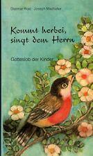 Rost, Machalke, Kommt herbei singt dem Herrn, Gotteslob d Kinder, Paderborn 1985