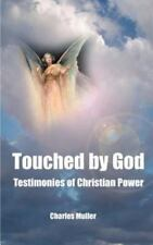 Touched by God : Testimonies of Christian Power by Charles H. Muller (2000,...