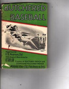 Butchered Baseball  F.S. Pearson 1952 Illustrations R.Taylor Humor Book (j1000