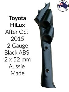 2 Gauge Pillar Pod NOT PAINTED to suit Toyota Hilux After Octo 2015 52mm black