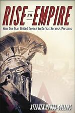 Rise of an Empire : How One Man United Greece to Defeat Xerxes' Persians by...