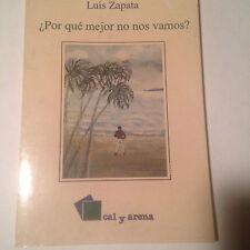 Por Que Mejor No Nos Vamos by Luis Zapata (1992, Book) 9684932375 978-9684932371