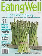 EATING WELL April 2012 -- Fresh Quick Healthy, Save on Food, Best of Spring