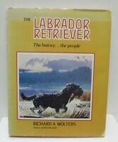 The Labrador Retriever The History The People 1st Ed Wolters Petersen Prints