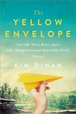 The Yellow Envelope: One Gift, Three Rules, and a Life-Changing Journey Around t