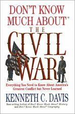 Dont Know Much About the Civil War by Kenneth C. Davis