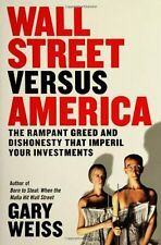 Wall Street Versus America: The Rampant Greed and
