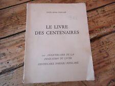 LORRAINE LIVRE DES CENTENAIRES LYCEE HENRI POINCARE NANCY MARECHAL LYAUTEY