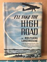 "RARE 1939 1st edition, ""I'll Take the High Road""  HC DJ by Wolfgang Langewiesche"