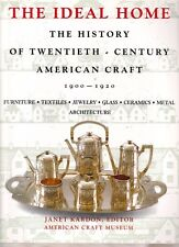 The Ideal Home 1900-1920: The History of Twentieth-century American Craft