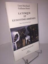 La Turquie et le fantôme arménien. Sur les traces du génocide. Marchand Perrier