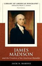 James Madison and the Creation of the American Republic Library of American Bio