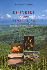 KLONDIKE Canada siècle de ruée vers l'or Yukon mine mineurs orpaillage Guiollard