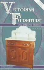 Victorian Furniture : Our American Heritage Vol. 2 by Kathryn McNerney (1994, Pa