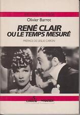 BARROT Olivier / RENE CLAIR ou le temps mesuré Editions HATIER 1985.
