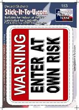 Warning Enter At Your Own Risk – Decal -Sticker