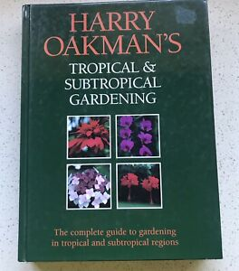 Harry Oakman's Tropical & Subtropical Gardening The Complete Guide