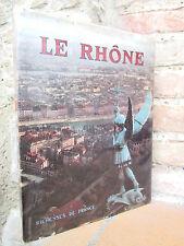 * Le Rhône, Richesses de France 1957 nombreuses illustrations