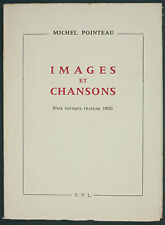 POINTEAU - IMAGES ET CHANSONS - 1964 F.P.L. - PRIX POETIQUE 1962 - POESIE RARE