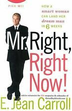 Mr. Right, Right Now!: How a Smart Woman Can Land Her Dream Man in 6 Weeks by Ca