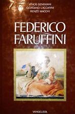 GEMINIANI LACCARINI MACCHI FEDERICO FARUFFINI LA VITA LE OPERE.. VANGELISTA 1984