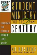 Student Ministry for the 21st Century: Transforming Your Youth Group into a...