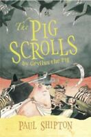 The Pig Scrolls by Shipton, Paul , Hardcover