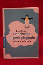Le principe du petit pingouin: Apprenez à lâcher prise - Denis Doucet