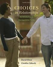 Choices in Relationships: An Introduction to Marriage and the Family by David Kn